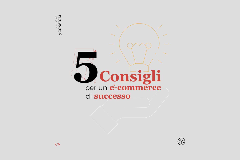 5 Consigli per un E-Commerce di Successo